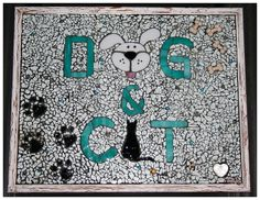 Dog & Cat Mosaic Sign For Vet GLASS - DIY, tutorials, recipes, crafting galore on Craftster.org