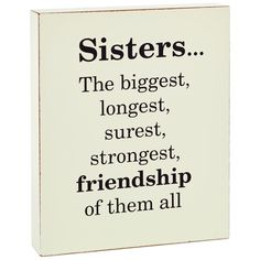 This simple wooden block sign says a lot about the special bond sisters share in just a few words. Give this accent decor piece to your sister and best friend to display with pride on a shelf in her home or office. Sister Bond Quotes, Little Sister Quotes, Sister Quotes Funny, Brother Sister Quotes, Daughter Quotes, Funny Quotes, Sister Sayings, Quotes About Sisters, Friends Like Sisters Quotes
