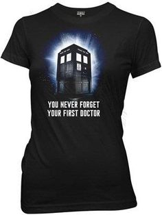 I found 'You never forget your first doctor' on Wish, check it out!
