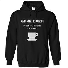 Game Over Insert Caffeine To Start T Shirts, Hoodies, Sweatshirts - #plain black hoodie #novelty t shirts. ORDER HERE => https://www.sunfrog.com/Funny/Game-Over--Insert-Caffeine-To-Start-Black-17393051-Hoodie.html?60505