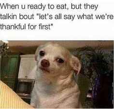 When this happens. | 17 Pictures That'll Make You Laugh If You Celebrate Thanksgiving