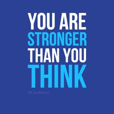 """You are stronger than you think"" #Inspirational #Quotes @Candidman"