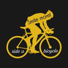 Check out this awesome 'smile+more_ride+a+bicycle' design on @TeePublic!