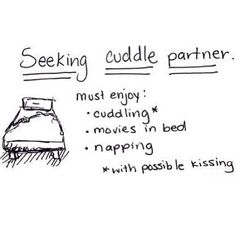 seeking cuddle partner, must enjoy cuddling movies in bed napping with possible kissing and fucking, funny, quote, words Pin It, Story Starter, Typography Images, Friends With Benefits, Isfp, Lovey Dovey, Favim, Hopeless Romantic, Ocd