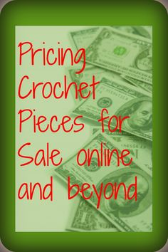Pricing Crochet Pieces for Sale online and beyond on Yarn Obsession