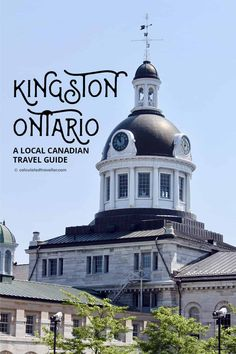Welcome To The Limestone City Of Kingston Ontario Canada - As Someone Based In Kingston Ontario I Became A Tourist In My City A Local Canadian Travel Guide To What To Do In Kingston Ontario Kingston Is A Very Walkable City Your First Stop Should Be The Vi Ottawa, Travel Guides, Travel Tips, Travel Advice, Travel Articles, Kingston Ontario, Kingston Canada, Kingston Town, Vancouver