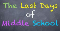 Weird Is Cool in Middle School: The Last Days of Middle School...