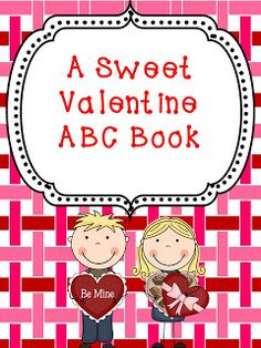 Freebie..Class Valentine ABC Book  I can't wait to see what things my students can come up with!