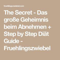 The Secret - Das große Geheimnis beim Abnehmen + Step by Step Diät Guide - Fruehlingszwiebel