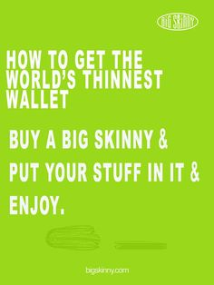 How to get the world's thinnest wallet: Buy a Big Skinny & put your stuff in it & enjoy.