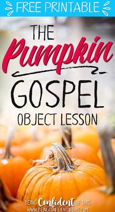 Use this powerful Fall object lesson to teach the gospel! The Pumpkin Gospel teaches kids gospel truths in a way they will remember every Fall! This free, printable Bible lesson works for AWANA, homeschool, children's church, Sunday School, harvest parties, preschool, youth group, etc. Fall fun|Bible lesson|object lesson|teach kids the gospel|pumpkin activities|pumpkin gospel|pumpkin parable
