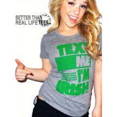 Women's Text me I'm Irish T-Shirt  St. Patrick's Day - green - tee #betterthanreallifetees Better Than Real Life Tees