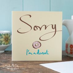 A greeting card to help you say Sorry by GabriellasShop on Etsy
