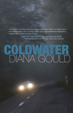 Author Diana Gould shares her inspirations for Coldwater, a story about a detective show writer struggling with alcoholism who gets wrapped up in her own real-life mystery.