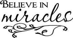 Inspirational Wall Quote Believe in Miracles Vinyl Wall Quote