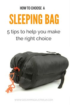 Camping tips on how to choose a sleeping bag - 5 easy tips.