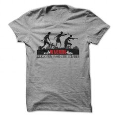 Warning, Quick run when see zombies T Shirts, Hoodies. Get it now ==► https://www.sunfrog.com/Zombies/Warning-Quick-run-when-see-zombies.html?41382 $20.99