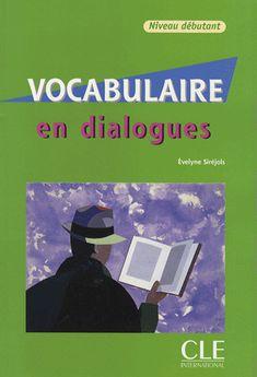 la faculté: Télécharger Gratuitement : Vocabulaire en Dialogues Débutant ( PDF + Audio )