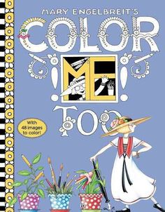 New York Times bestselling artist Mary Engelbreit returns with her second coloring book, Color ME Too a truly delightful selection of her signature illustrations that anyone can color! Grab a marker a