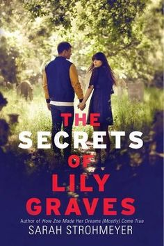 I Heart YA Fiction, YA Books, Review: THE SECRETS OF LILY GRAVES by Sarah Strohmeyer
