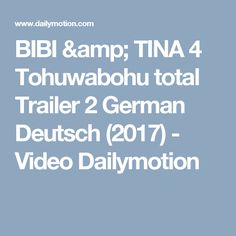 BIBI & TINA 4 Tohuwabohu total Trailer 2 German Deutsch (2017) - Video Dailymotion