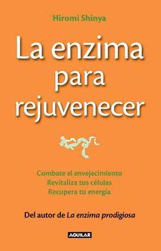 La enzima para rejuvenecer - - Fnac.es - Hiromi Shinya - Libro