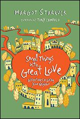 Small Things With Great Love: Adventures in Loving Your Neighbor -- Nurturing for Community 2014 Reading Program