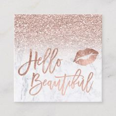 Hello beautiful rose gold glitter ombre marble square business card Custom Designs Business for you to fully customize
