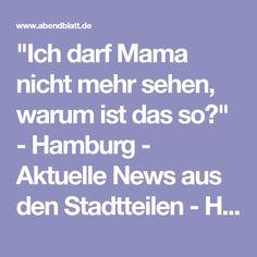 """""""Ich darf Mama nicht mehr sehen, warum ist das so?"""" - Hamburg - Aktuelle News aus den Stadtteilen - Hamburger Abendblatt"""
