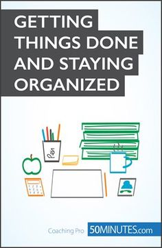 Getting Things Done and Staying Organized / Isabelle Aussant | Borrow free online with your Mesa Public Library card!