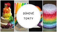Dúhové torty: Plno farieb na tortách aj v nich., Inšpirácie, Diskusie   Tortyodmamy.sk