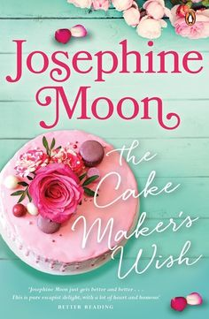 Buy The Cake Maker's Wish by  Josephine Moon and Read this Book on Kobo's Free Apps. Discover Kobo's Vast Collection of Ebooks and Audiobooks Today - Over 4 Million Titles!