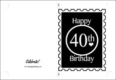 A Happy Birthday card template for a 40th birthday for him or her. It's spotting a postage stamp design in black. You can print on any colour card stock. I printed mine on kraft card stock. Download template at : http://www.ohhappybirthday.com