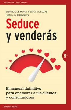 Seduce y venderás // Enrique de Mora y Sara Villegas // Empresa Activa