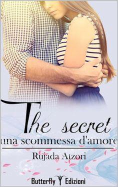 Romance and Fantasy for Cosmopolitan Girls: THE SECRET, UNA SCOMMESSA D'AMORE di Rujada Atzori...