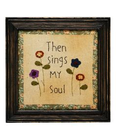 Look at this 'Then Sings My Soul' Framed Wall Art on #zulily today!