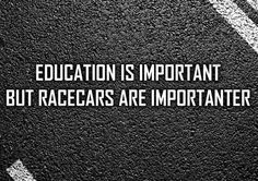 """85 Car Memes - """"Education is important but racecars are importanter. Car Jokes, Funny Car Memes, Car Humor, Funny Quotes, Nascar Memes, Hilarious, Funny Humor, Motivational Quotes, Bts Suga"""