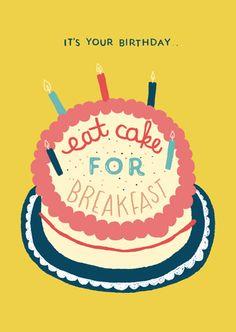 Eat cake for breakfast! #birthday