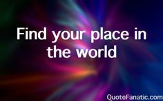 find-your-place-in-the-world
