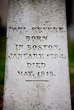 Paul Revere -- Old Granary Burying Ground, Boston, Massachusetts   . . . .   ღTrish W ~ http://www.pinterest.com/trishw/  . . . .  #cemetery #headstone #tombstone #American_history