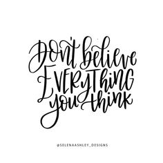 Don't believe everything you think. #quotes