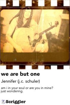 we are but one by Jennifer (j.c. schuler) https://scriggler.com/detailPost/story/31245