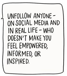 Amen! Feel empowered, informed and inspired! Only follow those who offer positivity and support! #growth #motivation #inspirational #quotes
