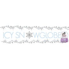 """icy snowglobe"" by liifalifaa on Polyvore"