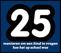 25 manieren om een kind te vragen hoe het op school was www.topwijs.nl