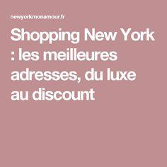 Shopping New York : les meilleures adresses, du luxe au discount
