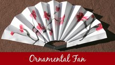 Marie's Pastiche: Chinese Fans {How to Make an Ornamental Fan}