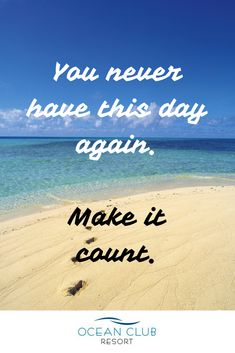 Make it count!  |   #atOCR #OceanClubNSW #OceanClubResort #PortMacquarie #Retire #Retired #Retirement #RetiredLiving #MidNorthCoast #Australia #GatedCommunity #Quotes #QuoteOfTheDay #InspirationalQuote #Inspire