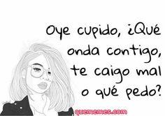 Que Honda Cupido existo Siguemos para más Visita nuestra web #meme #memesespañol #memes #funny #wtf #momos #humor #love #frases #comedía #friends #amigos #amor #risas #chistes #instagram #follow #followme #humorlatino #sigueme #siguemeytesigo #instadaily #auto #ferrari