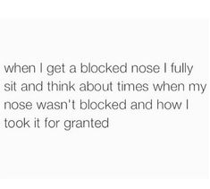 Taken clear noses for granted: